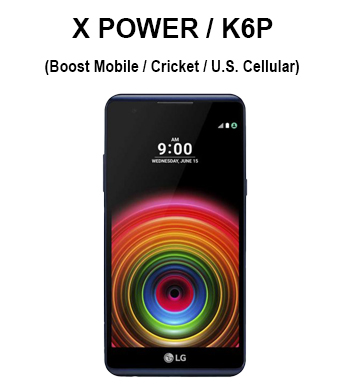X Power/ K6P (Boost Mobile/ Cricket/ Sprint/ U.S. Cellular/ Virgin Mobile)